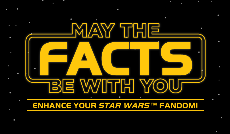 May the Facts be With You