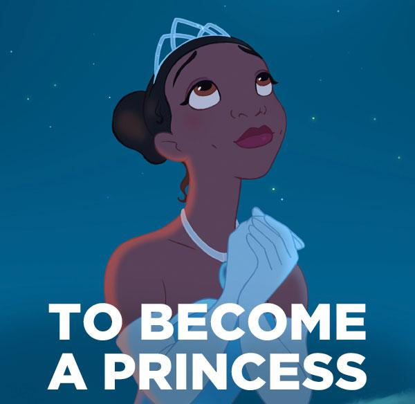 To become a princess