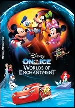 Worlds of Enchantment - Disney on Ice