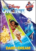 Dare to Dream - Disney on Ice