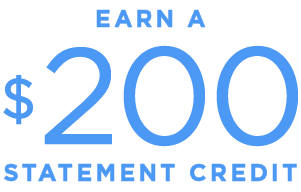 Earn a $200 Statement Credit