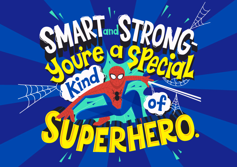 Smart and Strong you're a special kind of superhero