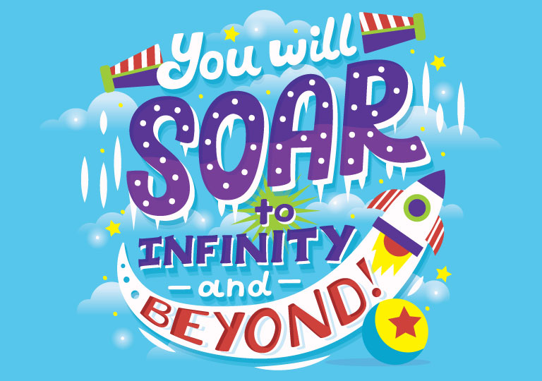 You will soar to infinity and beyond